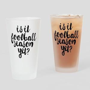 Is It Football Season Yet Drinking Glass