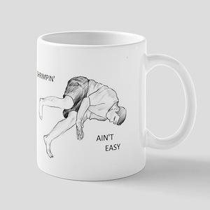 Brazilian Jiu Jitsu Shrimping Ain't Easy Mug