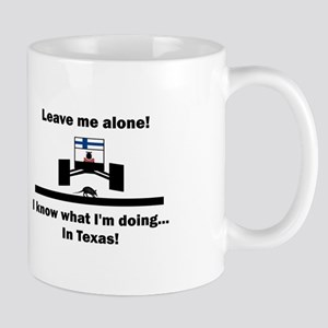 Leave me alone I know Texas Mug