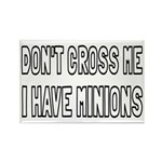 Don't Cross Me I Have Minions Rectangle Magnet (10