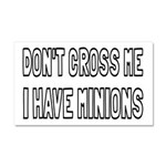 Don't Cross Me I Have Minions Car Magnet 20 x 12
