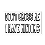 Don't Cross Me I Have Minions Rectangle Car Magnet