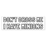 Don't Cross Me I Have Minions Sticker (Bumper)