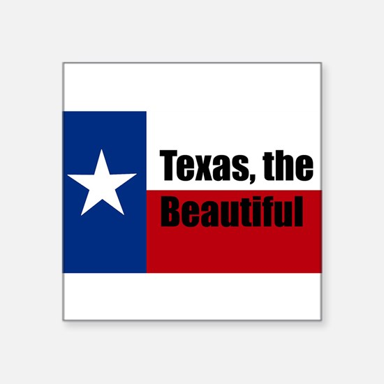 "texas the beautiful Square Sticker 3"" x 3"""