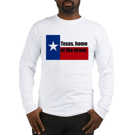 texas, home of the brave. Long Sleeve T-Shirt