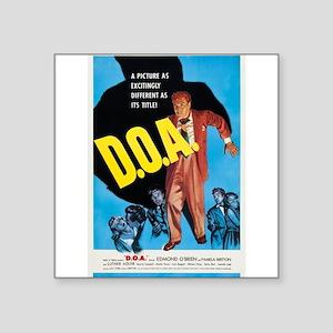 "D.O.A. Square Sticker 3"" x 3"""