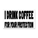 I Drink Coffee For Your Protection Rectangle Car M