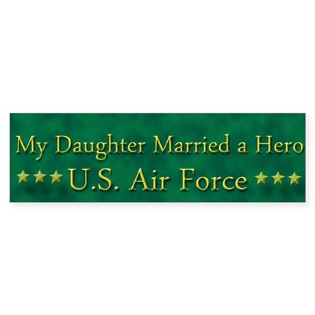 My Daughter Married A Hero Air Force Sticker (Bump