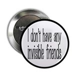 """I Don't Have Any Invisible Friends 2.25"""" Butt"""