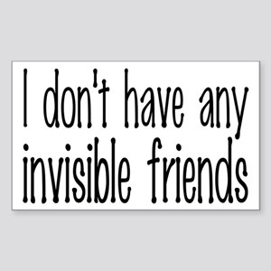 I Don't Have Any Invisible Friends Sticker (Rectan