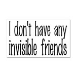 I Don't Have Any Invisible Friends Car Magnet 20 x