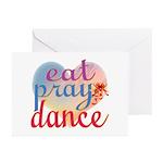 Eat Pray Dance Greeting Cards (Pk of 10)