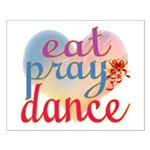 Eat Pray Dance Small Poster
