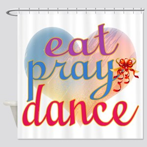Eat Pray Dance Shower Curtain