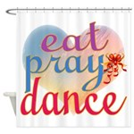 Eat Pray Dance Shower Curtain
