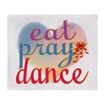 Eat Pray Dance Throw Blanket