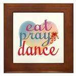 Eat Pray Dance Framed Tile