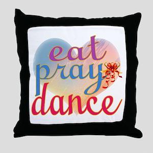 Eat Pray Dance Throw Pillow