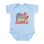 Eat Pray Dance Infant Bodysuit
