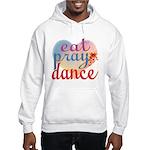 Eat Pray Dance Hooded Sweatshirt