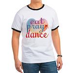 Eat Pray Dance Ringer T