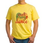 Eat Pray Dance Yellow T-Shirt