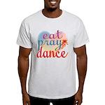 Eat Pray Dance Light T-Shirt