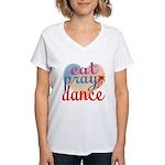 Eat Pray Dance Women's V-Neck T-Shirt