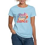 Eat Pray Dance Women's Light T-Shirt