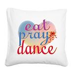 Eat Pray Dance Square Canvas Pillow