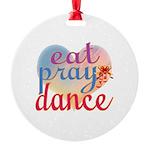 Eat Pray Dance Round Ornament
