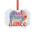 Eat Pray Dance Picture Ornament