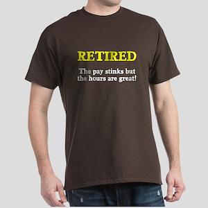 Retired Pay Stinks Hours Great Dark T-Shirt
