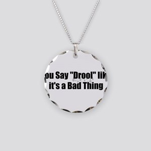 Drool Necklace Circle Charm