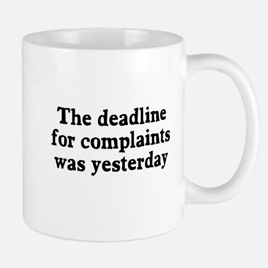 The deadline for complaints Mug