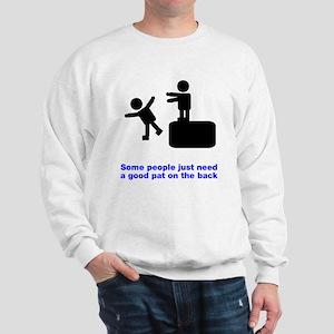 Good Pat On The Back Sweatshirt