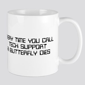 Every time you call tech support Mug
