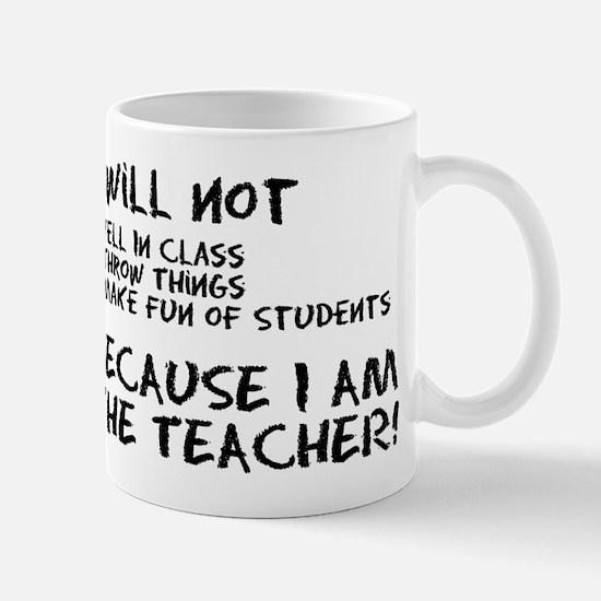 Because I am the teacher Mug