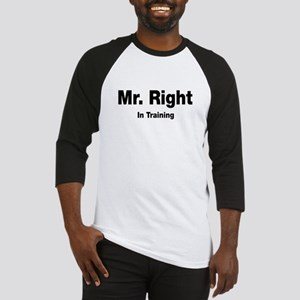 Mr Right In Training Baseball Jersey