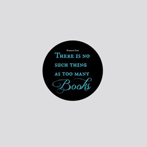 No such thing as too many Books Mini Button