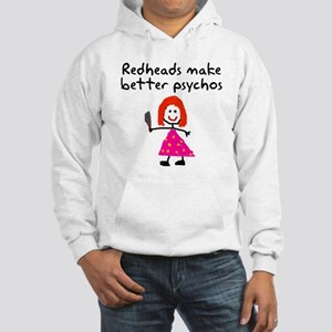 Redheads make better psychos Hooded Sweatshirt