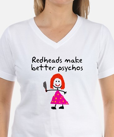 Redheads make better psychos Shirt
