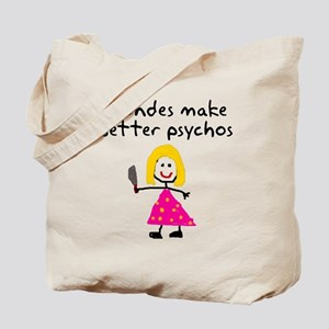 Blondes make better psychos Tote Bag