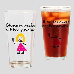 Blondes make better psychos Drinking Glass