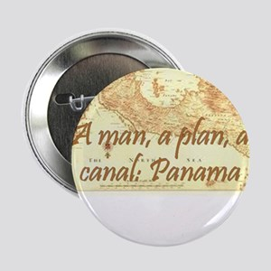 "A man a plan a canal: Panama 2.25"" Button"