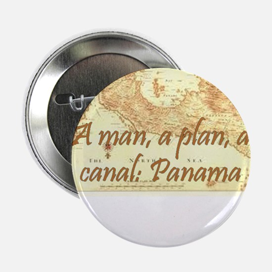 """A man a plan a canal: Panama 2.25"""" Button"""
