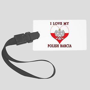 I Love My Polish Babcia Large Luggage Tag