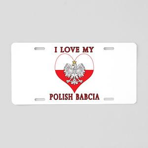 I Love My Polish Babcia Aluminum License Plate