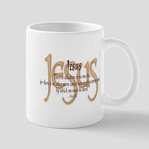 Jesus Acts 4:12 Mug