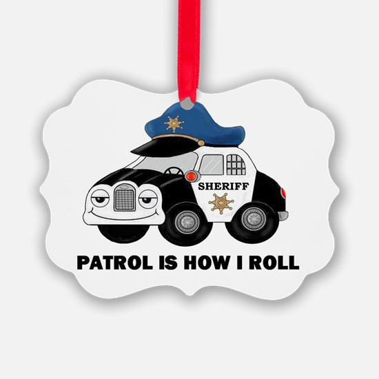 Sheriff Car Patrol Is How I Roll Ornament